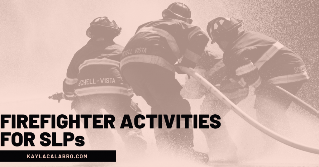 firefighter activities for slps